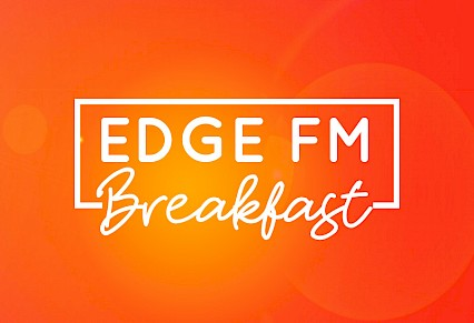 Edge FM Breakfast